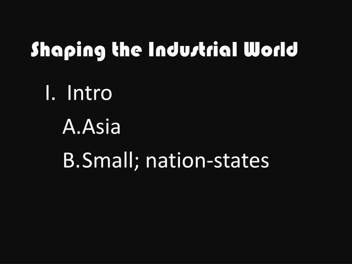 shaping the industrial world n.