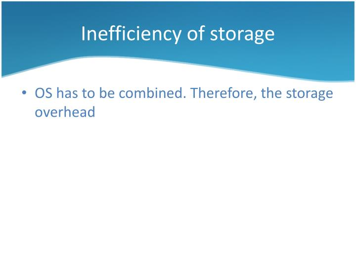 Inefficiency of storage