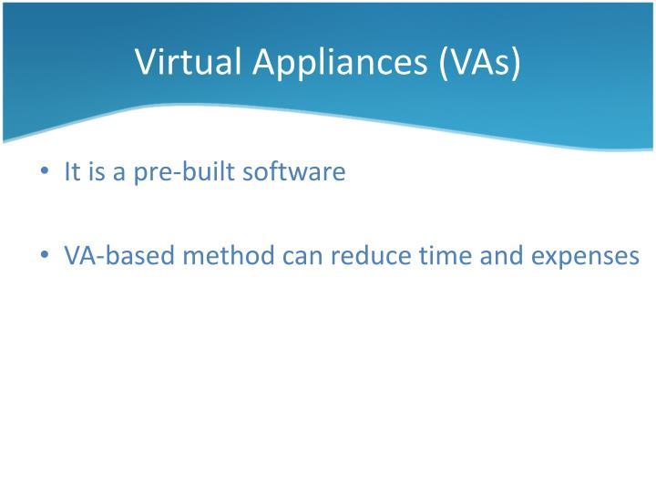 Virtual Appliances (VAs)