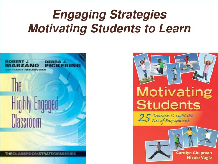 engaging strategies motivating students to learn n.