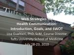 web strategies for health communication introduction goals and swot