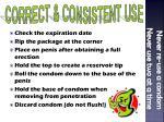correct consistent use