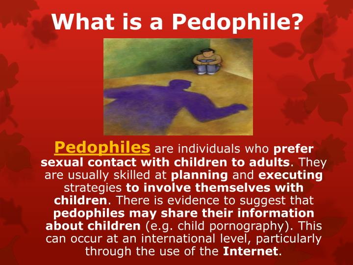 What is a Pedophile?