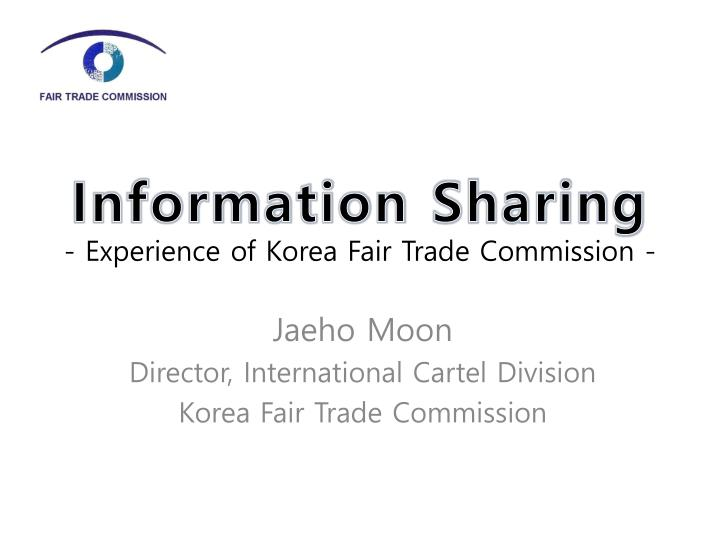 information sharing experience of korea fair trade commission n.