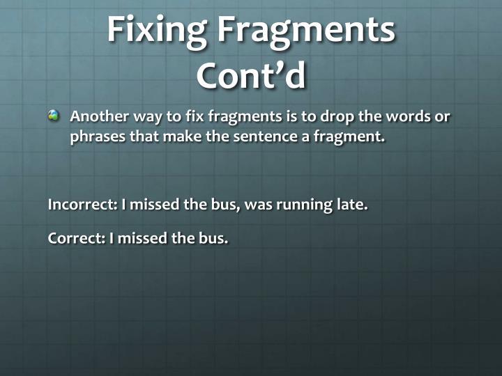 Fixing Fragments Cont'd