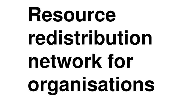 Resource redistribution network for