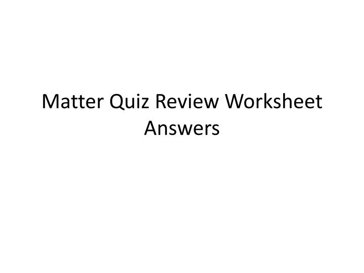 matter quiz review worksheet answers n.