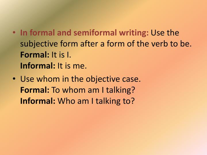 In formal and semiformal writing: