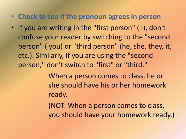Check to see if the pronoun agrees