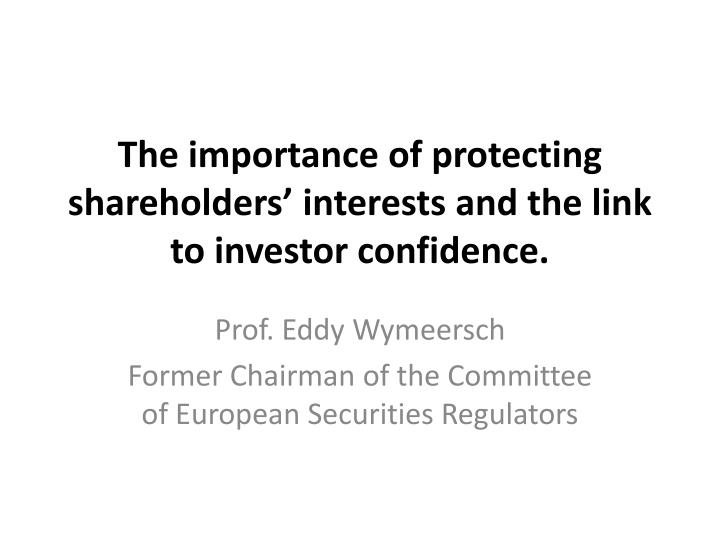the importance of protecting shareholders interests and the link to investor confidence n.