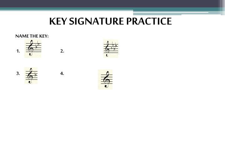 KEY SIGNATURE PRACTICE