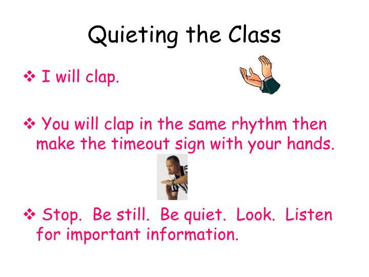 Quieting the Class