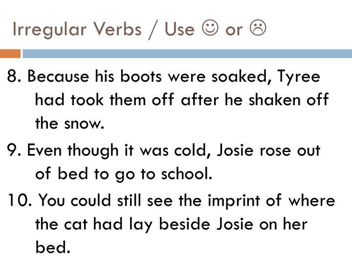 Irregular verbs use or