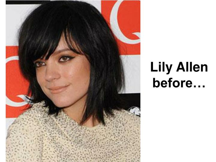 Lily Allen before…