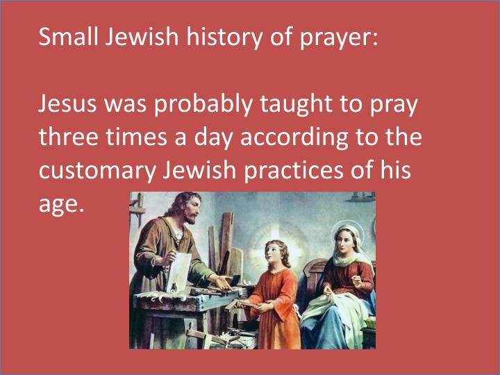 Small Jewish history of prayer: