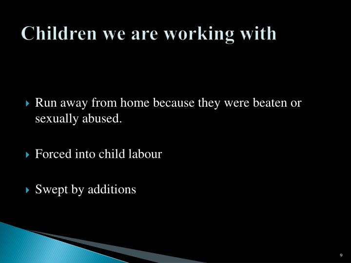 Children we are working with