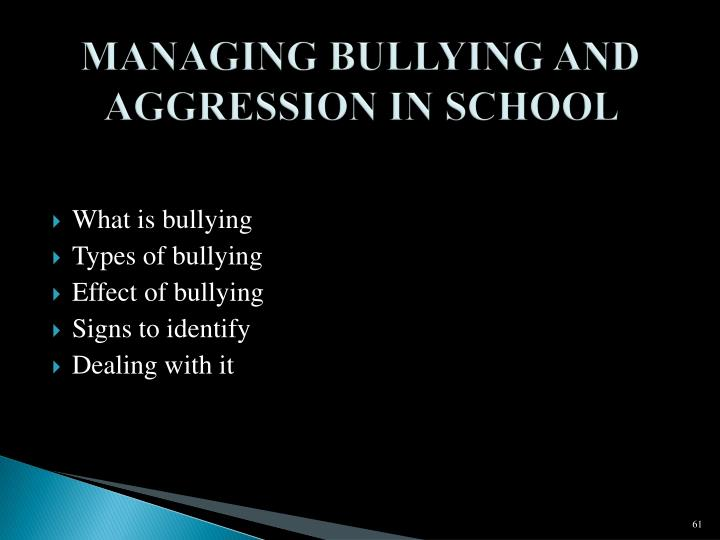 MANAGING BULLYING AND AGGRESSION IN SCHOOL