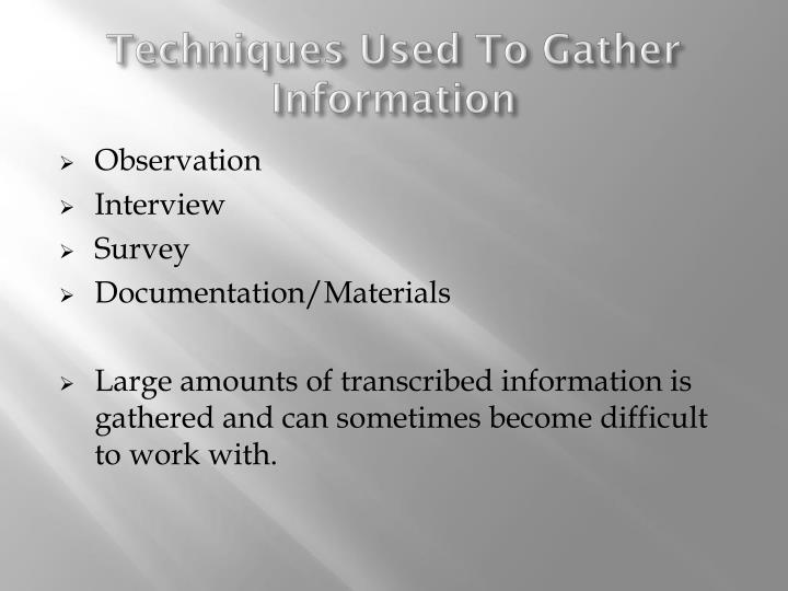 Techniques Used To Gather Information