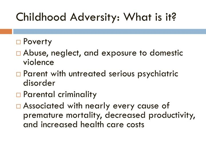 Childhood Adversity: What is it?