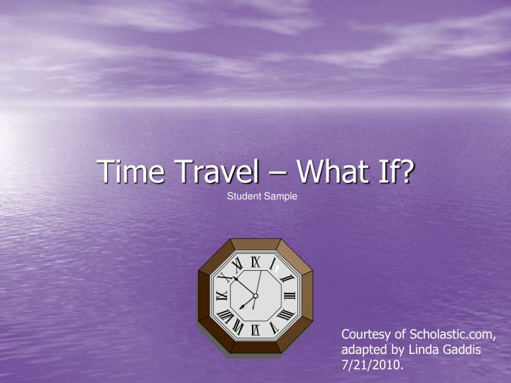 Time travel what if