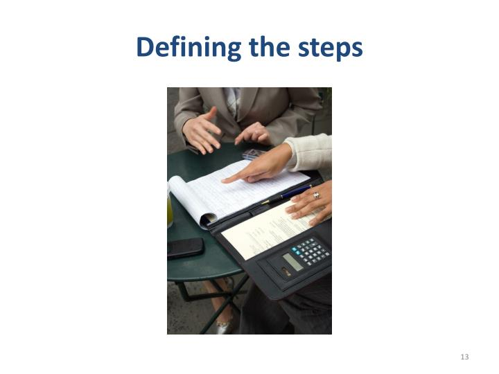 Defining the steps