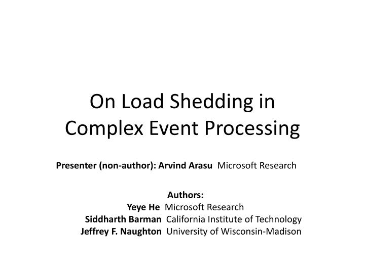 on load shedding in complex event processing n.