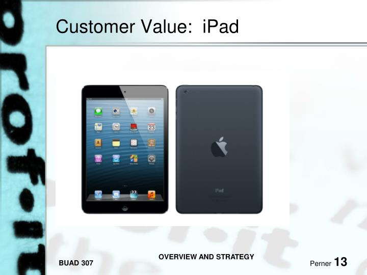 Customer Value:  iPad