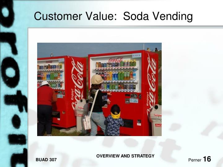 Customer Value:  Soda Vending