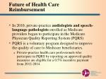 future of health care reimbursement10