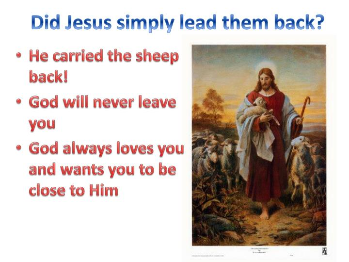 Did Jesus simply lead them back?