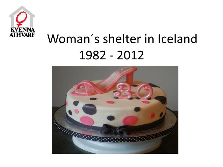 Woman s shelter in iceland 1982 2012