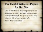 the painful witness paying for our sin