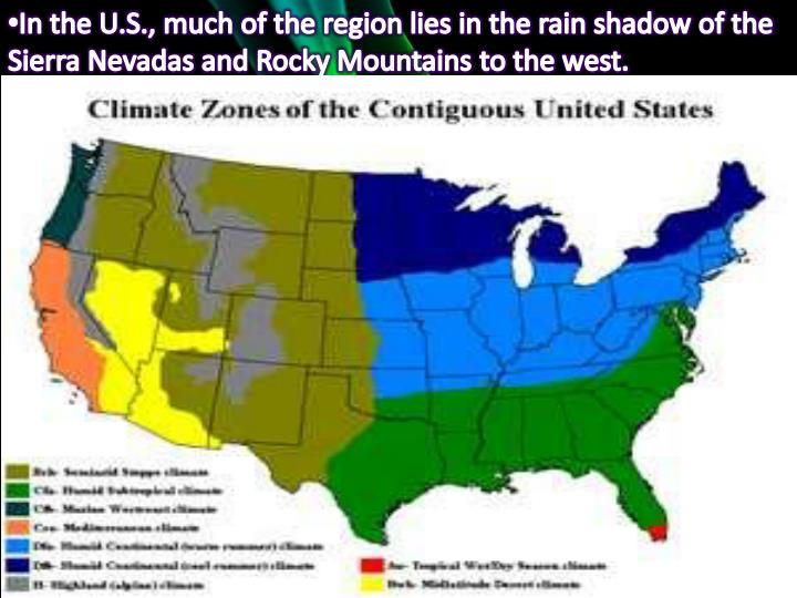 In the U.S., much of the region lies in the rain shadow of the Sierra