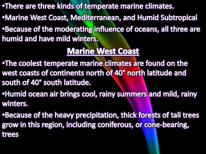 There are three kinds of temperate marine climates.