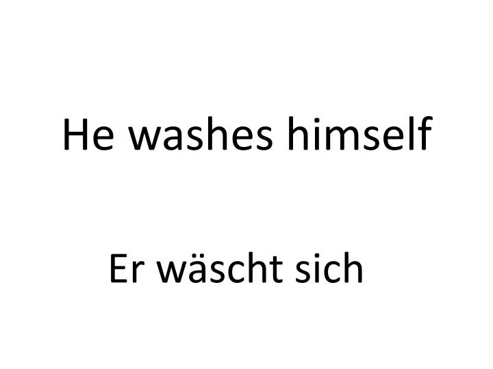 He washes himself