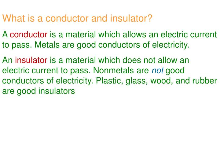 What is a conductor and insulator?