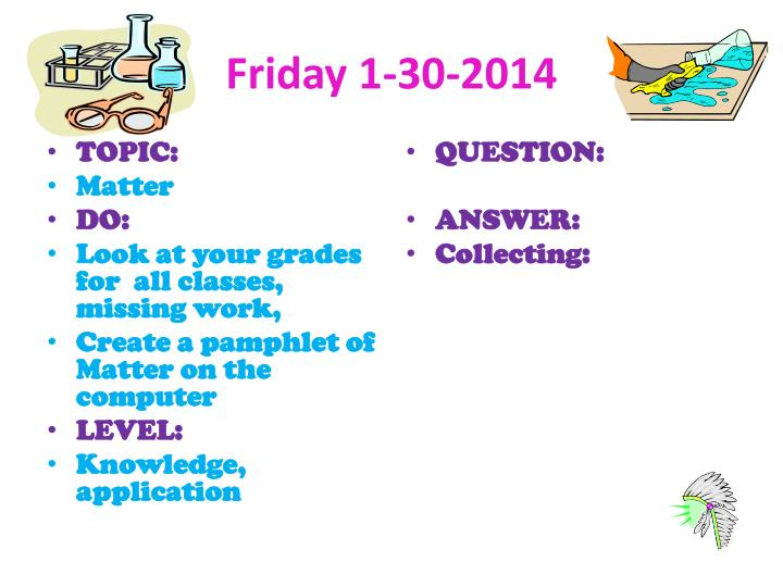 Friday 1-30-2014
