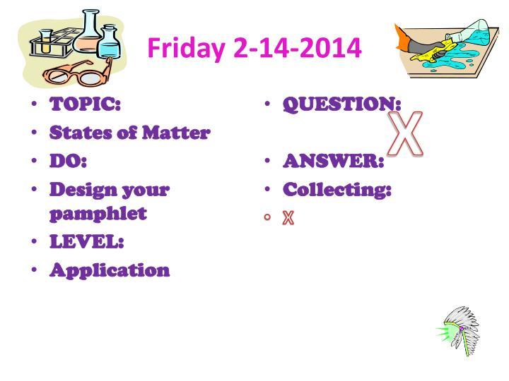 Friday 2-14-2014