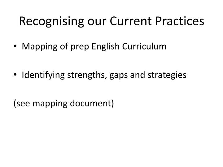 Recognising our Current Practices