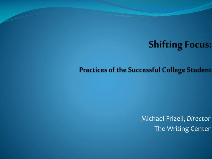 shifting focus practices of the successful college student n.