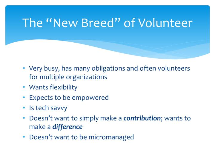 "The ""New Breed"" of Volunteer"