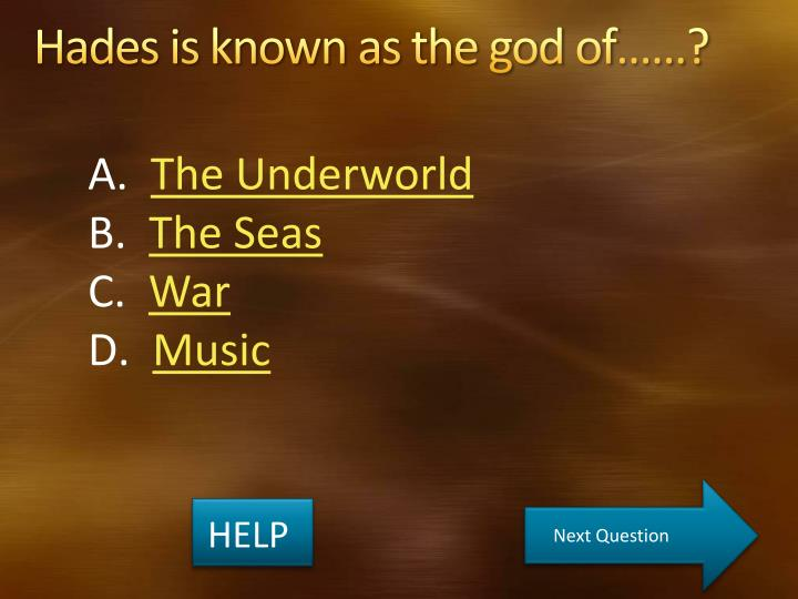 Hades is known as the god of……?