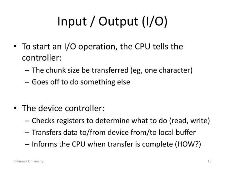 Input / Output (I/O)