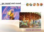 go round and round