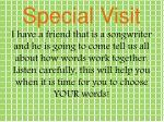 special visit