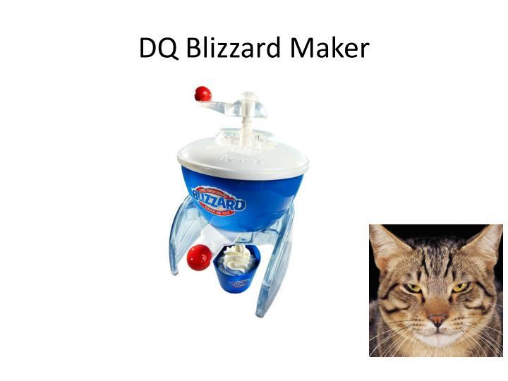 DQ Blizzard Maker