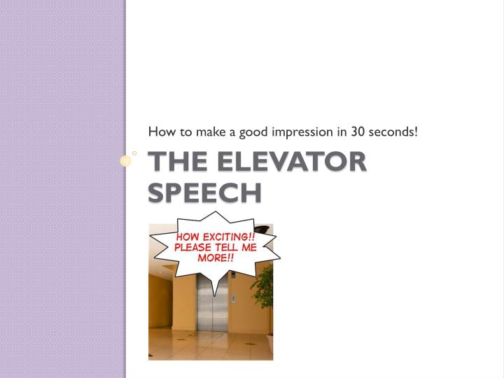 How to make a good impression in 30 seconds!