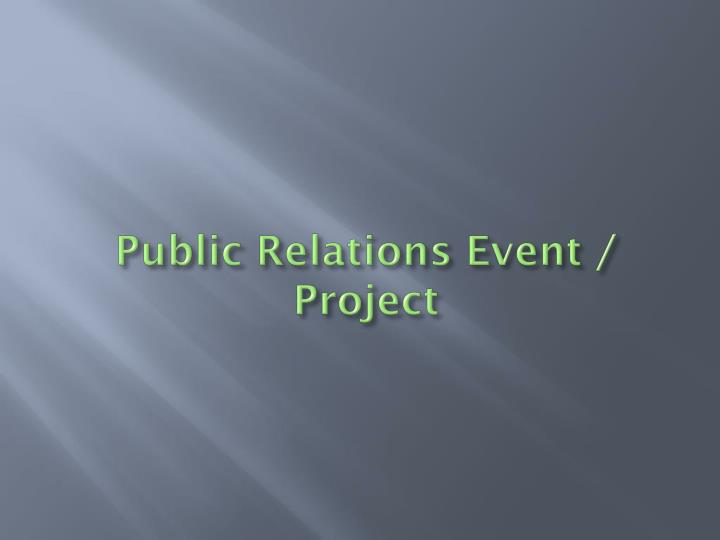 Public Relations Event / Project