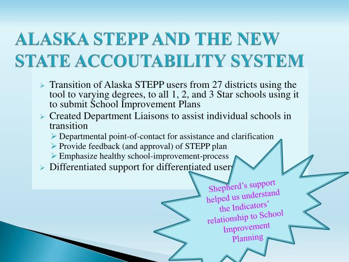 Alaska stepp and the new state accoutability system