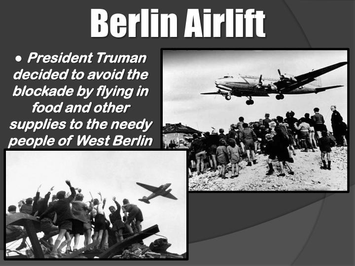 berlin blockade and airlift causes and The berlin blockade and berlin airlift – a summary posted on june 26, 2011 by history in an hour 24 june 1948 saw the start of the berlin blockade, which, as a direct consequence, led to the berlin airlift.